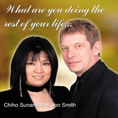 'What Are You Doing The Rest Of Your Life' (Chiho Sunamoto & Jon Smith)