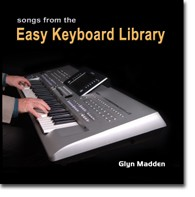 'Songs from the Easy Keyboard Library' - Glyn Madden (Audio CD)